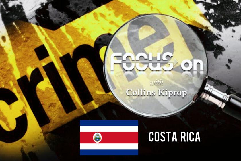 CRIME FOCUS; COSTA RICA