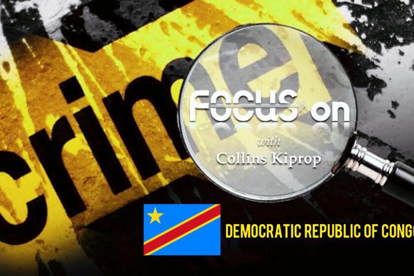 CRIME FOCUS: DEMOCRATIC REPUBLIC OF CONGO