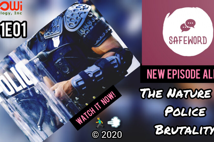 SAFEWORD: S01E01- The Nature of Police Brutality