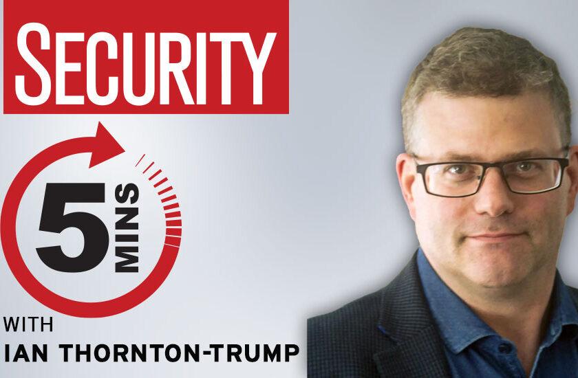 5 minutes with Ian Thornton-Trump, CISO of Cyjax | 2020-11-25